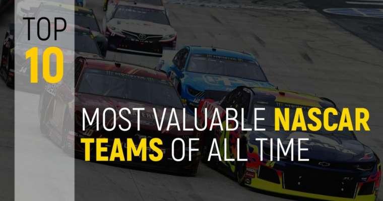 Top 10 des équipes NASCAR les plus précieuses de tous les temps